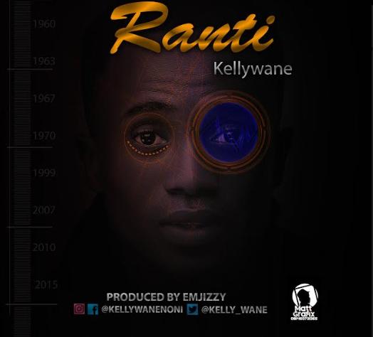 MUSIC: Kelywane - Ranti [Prod. by Emjizzy] | @kelly_wane #RantiByKellywane