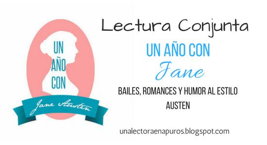 Lectura Conjunta #UnAñoConJane + Razones para leer a Austen, si es que aún no te he convencido