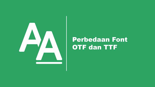 Perbedaan Font OTF dan TTF