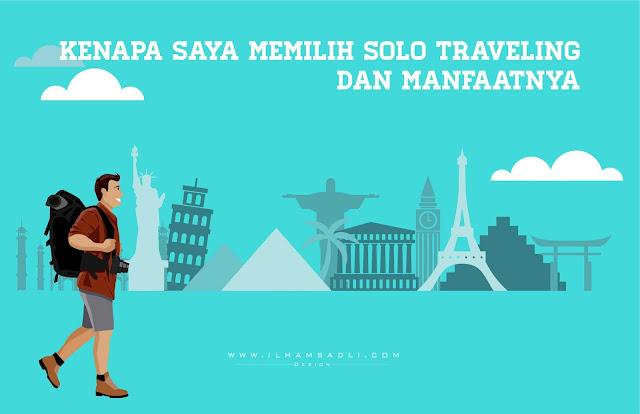 5 Manfaat Solo Traveling Yang Bisa Didapatkan Jika Anda melakukannya