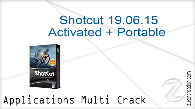 Shotcut 19.06.15 + Portable Activated   |  290 MB