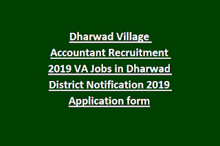 Dharwad Village Accountant Recruitment 2019 VA Jobs in Dharwad District Notification 2019 Application form