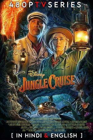 Jungle Cruise (2021) 450MB Full Hindi Dual Audio Movie Download 480p Web-DL