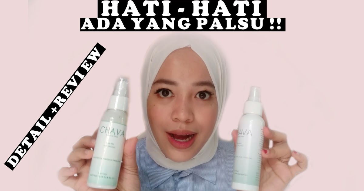 Review Chava Face Mist Dan Membedakan Chava Face Mist Asli Dengan Palsu Resulinfo Com