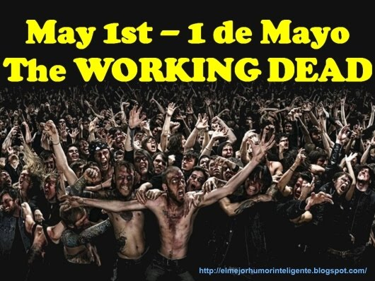 The Working Dead May 1st - 1 de Mayo