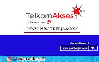Lowongan Kerja SMA SMK D3 S1 PT Telkom Akses September 2020