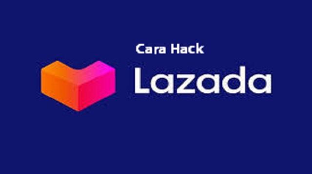 Cara Hack Lazada