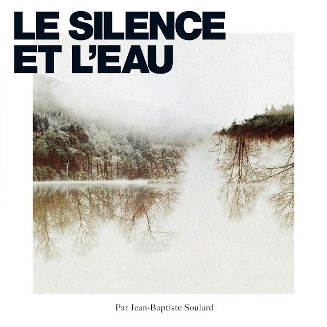 Jean-Baptiste Soulard – le Silence et l'eau