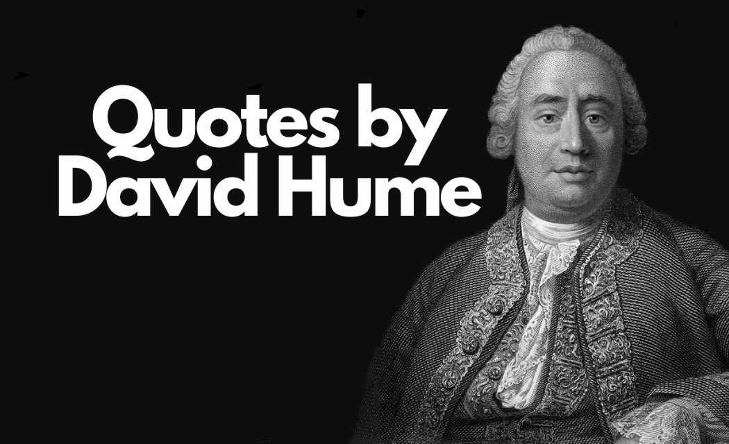 Quotes By David Hume With Biography
