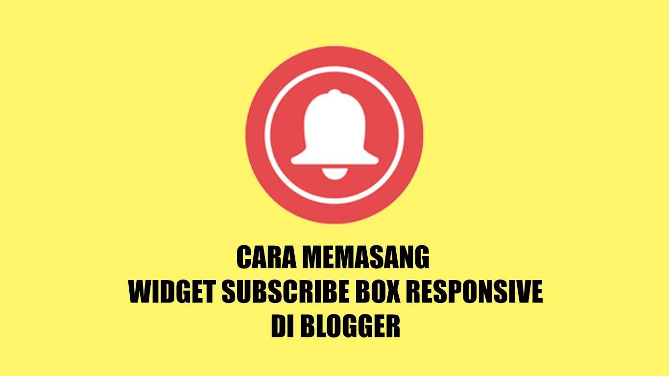 Menambahkan Widget Subsribe Box Responsive Keren 2020