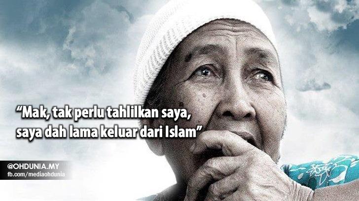 """""""Mak Tak Perlulah Tahlilkan Saya, Saya Dah Lama Keluar Dari Islam"""""""