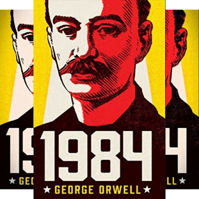 George Orwell's Book: 1984 - Terrifying 'Vision' of Life Under Totalitarianism - Publisher: Harper Perennial