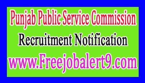 Punjab Public Service CommissionPPSC Recruitment Notification 2017