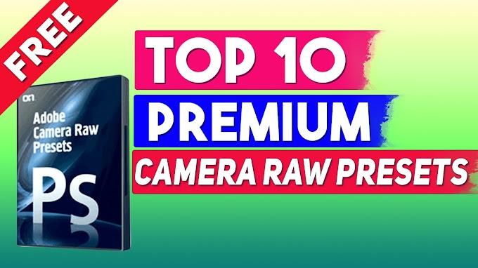 Top-10 Premium Adobe Camera Raw Presets 2020 Free Download