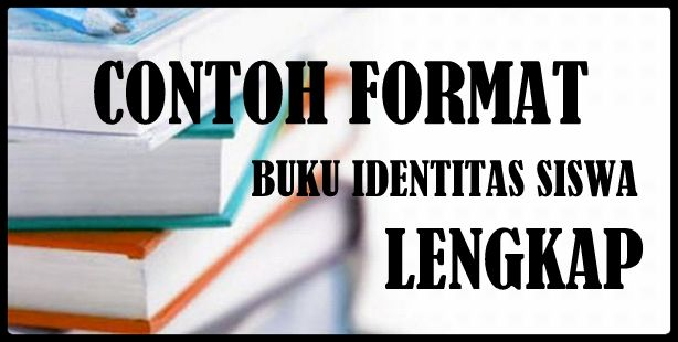 Download Contoh Format Buku Identitas Siswa Lengkap Gratis