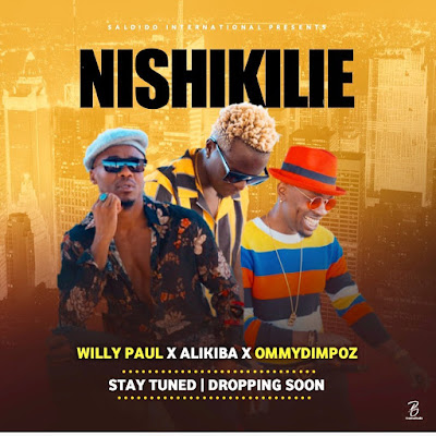 AUDIO | Willy Paul X Alikiba X Ommy Dimpoz - Nishikilie || Mp3 Download