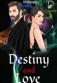 Novel Destiny And Love Karya MSDyayu Full Episode