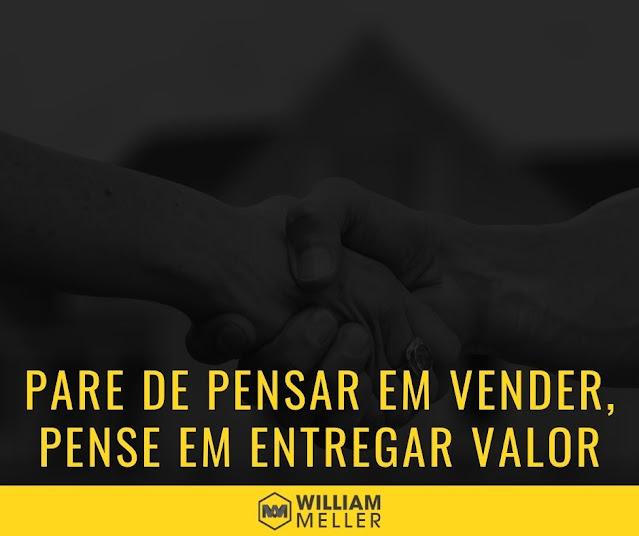 Pare de pensar em vender, pense em entregar valor