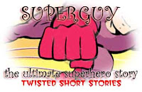 Twisted Short Stories Superguy Superhero Story Parody
