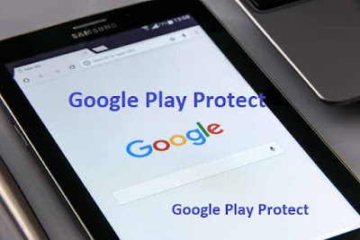 Ultimate guide of Google Play Protect Apk