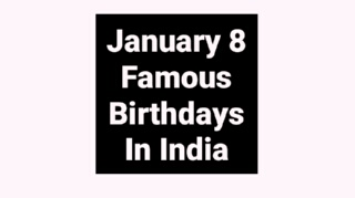 January 8 famous birthdays in India Indian celebrity Bollywood