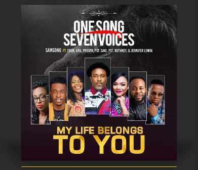 MP3: Samsong - ''My Life Belongs to You'' Feat. Ada Ehi-Moses, Eben & More!    @samsongfans @adaehimoses