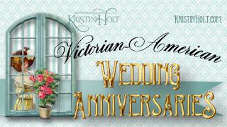 Kristin Holt | Victorian-American Wedding Anniversaries