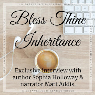 "Photo of a wooden desk, mug of tea, computer keyboard, and earbuds. Text at the top reads ""Bless Thine Inheritance"" and below reads ""Exclusive interview with author Sophia Holloway & narrator Matt Addis"""