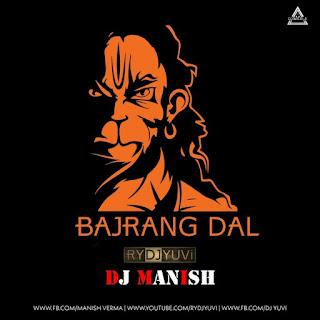 BAJRANG DAL - REMIX - DJ YUVI X DJ MANISH ,djwaala.in