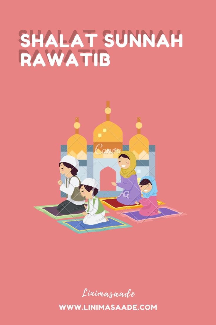 Apa Itu Sholat Rawatib : sholat, rawatib, Shalat, Sunnah, Rawatib, Lengkap