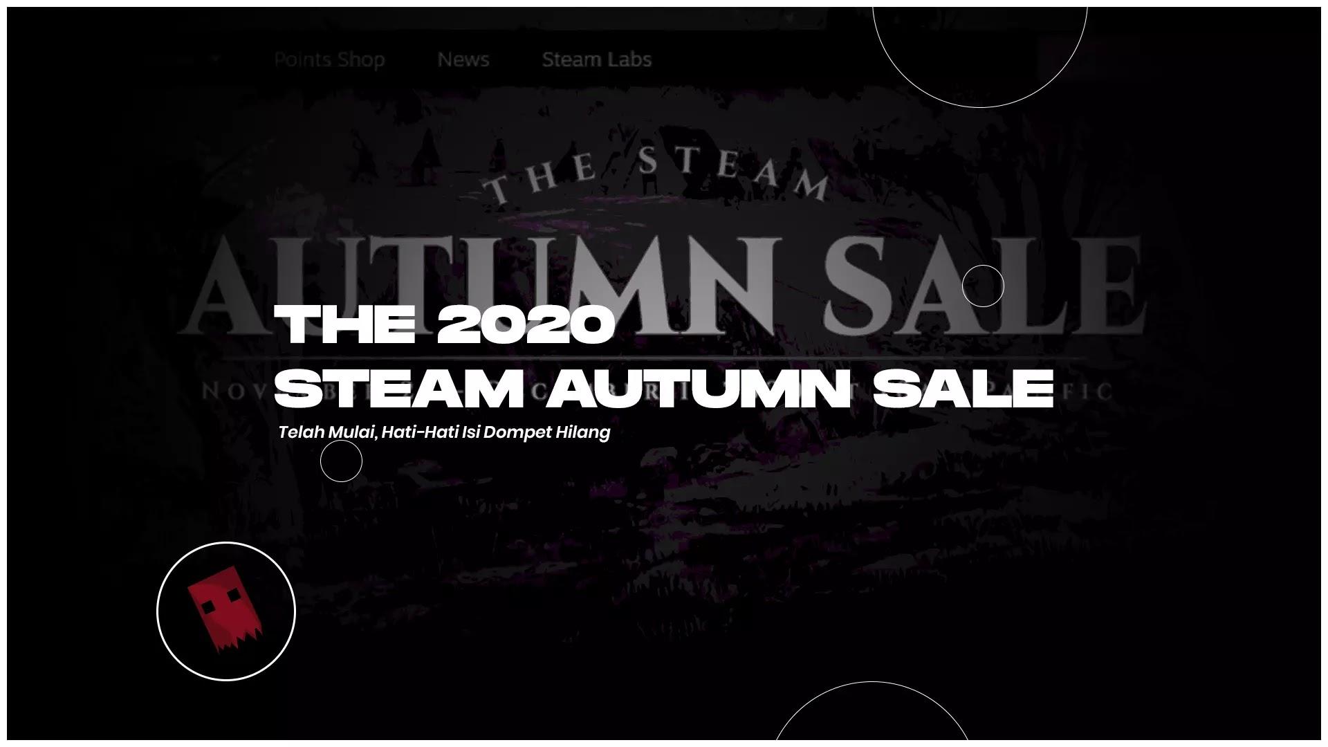 The 2020 Steam Autumn Sale Telah Mulai, Hati-Hati Isi Dompet Hilang