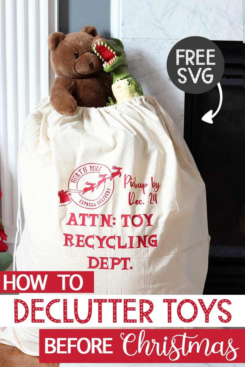 Declutter your kids toys BEFORE Christmas with this super fun idea! Make your toy purge special and encourage kids to recycle their toys too. Includes a FREE SVG and FREE printable too! Declutter your kids toys and get organized before the holidays with this genius idea. #declutter #holidaytoypurge #Christmas #ChristmasSVG
