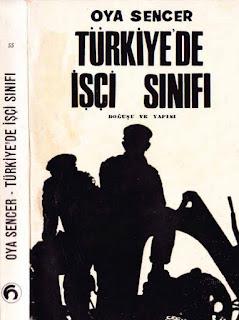 Oya Sencer - Türkiye'de İşçi Sınıfı Doğuşu ve Yapısı