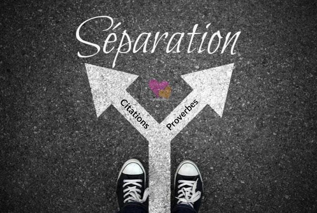 La séparation en citations & proverbes