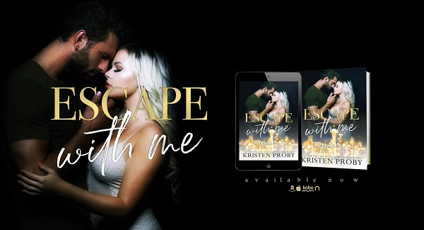 Escape With Me by Kristen Proby.
