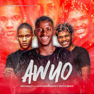 Geovany Feat. Uami Ndongadas & Teo No Beat - Awuo (Rap) [Download]