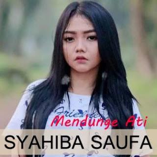 Syahiba Saufa - Mendunge Ati Mp3