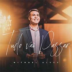 Baixar Música Gospel Tudo Vai Passar - Nithael Alves Mp3