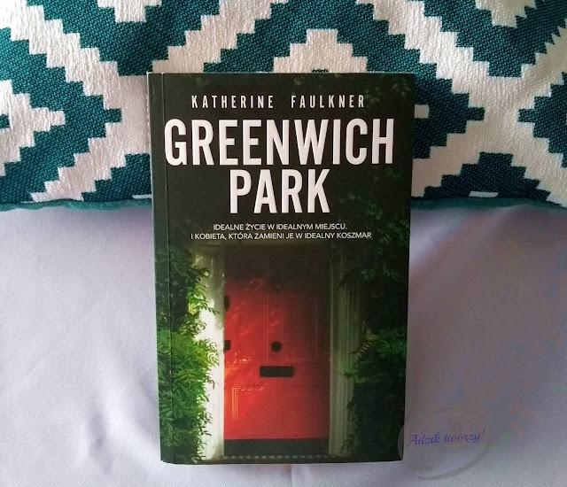 """""""Greenwich Park"""" Katherine Faulkner. Opinia o książce - Adzik tworzy"""