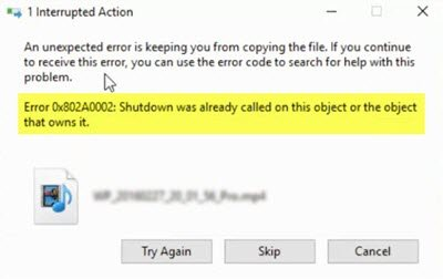 Error 0x802A0002, Shutdown was already called on this object or the object that owns it