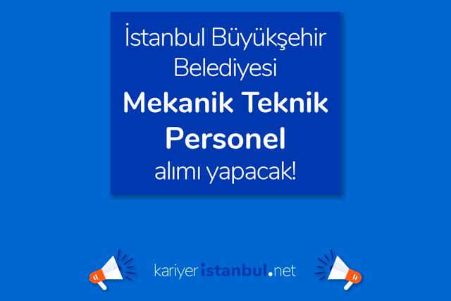 İstanbul Büyükşehir Belediyesi Spor İstanbul tesislerinde görevlendirilmek üzere mekanik teknik personel alımı yapacak. Detaylar kariyeristanbul.net'te!