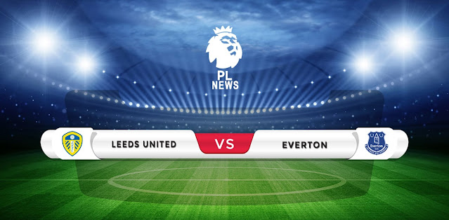 Leeds United vs Everton Prediction & Match Preview