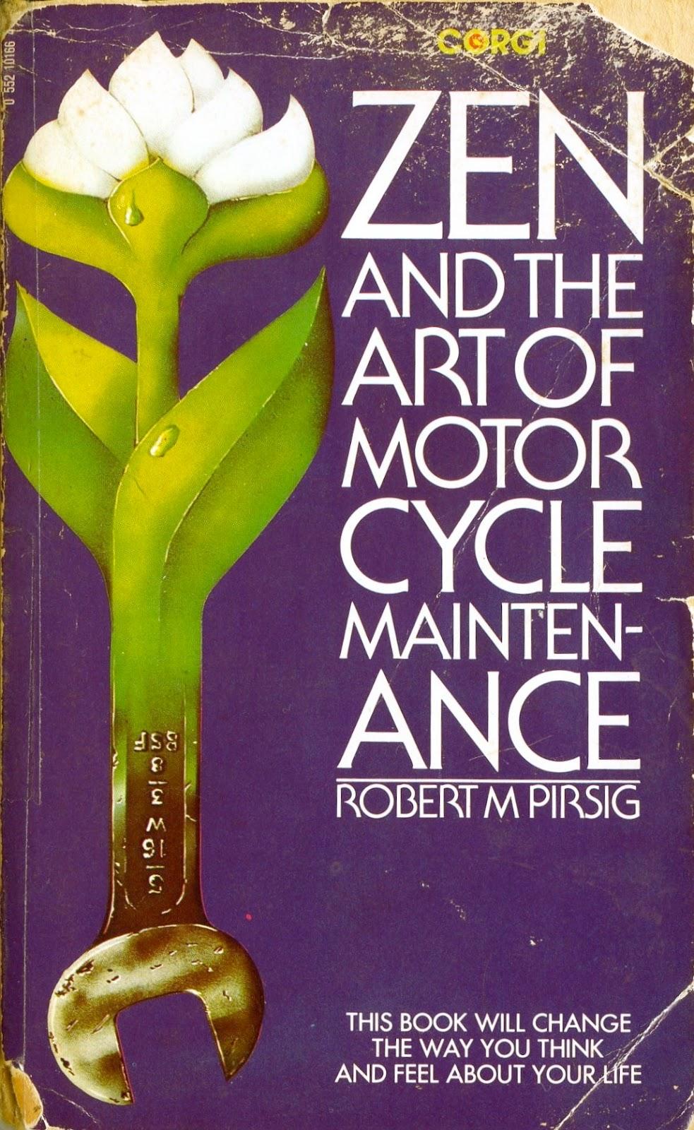 Zen and the Art of Motorcycle Maintenance, Robert M. Pirsig