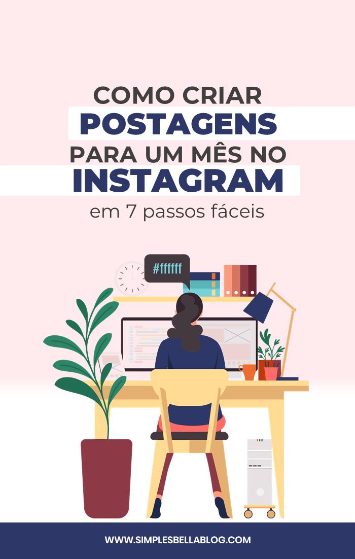 Como criar um mês de conteúdo para Instagram em 7 passos