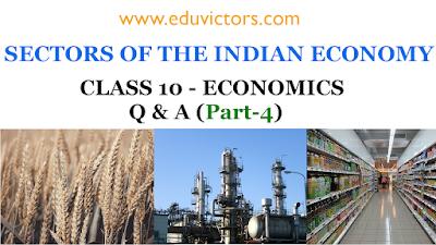 CBSE Class 10 - Economics - Sectors of Indian Economy (Part-4) Q & A (#cbseClass10Economics)(#eduvictors)