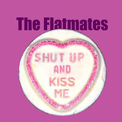 The Flatmates -  Shut Up and Kiss Me