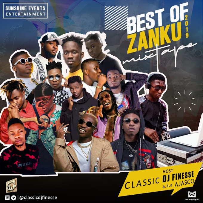 Mixtape: Classic Dj Finesse aka Dj Ajasco - Best of Zanku 2019