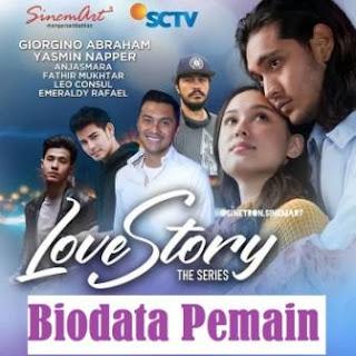 Biodata Pemain Love Story The Series SCTV