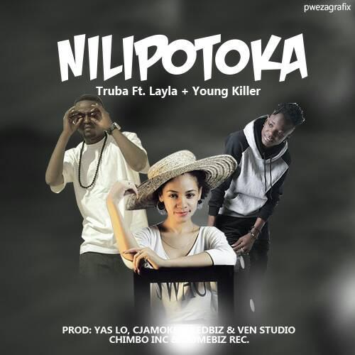 Truba Ft. YoungKiller & Lyla - Nilipotoka