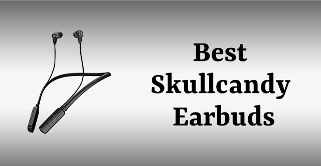 10 Best Skullcandy Earbuds 2020